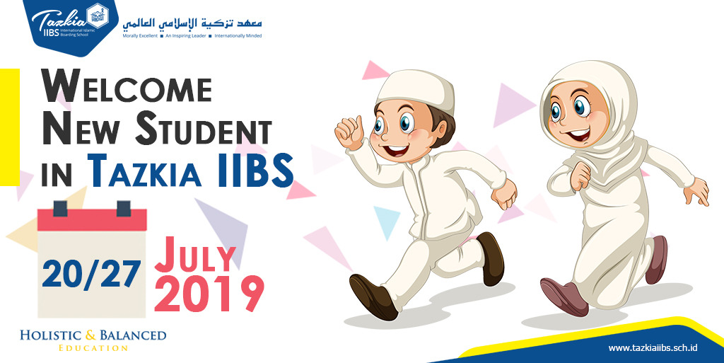 WELCOME OUR NEW STUDENTS to Tazkia IIBS - July, 20/27th 2019